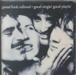 Grand Funk Railroad - Good Singin Good Playin
