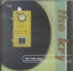 Kry - Let Me Say