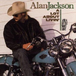 Alan Jackson - A Lot About Livin'