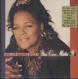 Shirley Caesar - You Can Make It