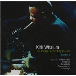 Kirk Whalum - Gospel According to Jazz II