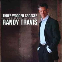 Randy Travis - Three Wooden Crosses: The Inspirational Hits of Randy Travis