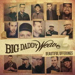 Big Daddy Weave - Beautiful Offerings