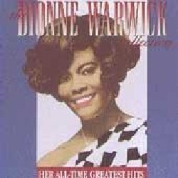 Dionne Warwick - Dionne Warwick Collection: Her All Time Greatest Hits
