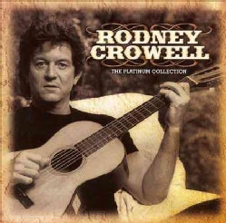 Rodney Crowell - Platinum Collection