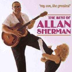 Allan Sherman - My Son, The Greatest: The Best of Allan Sherman