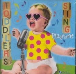 Toddlers Sing - Toddlers Sing Playtime