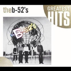 B-52s - Time Capsule: Songs For A Future Generation