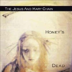 Jesus And Mary Chain - Honey's Dead