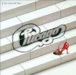 Chicago - If You Leave Me Now (And Other Hits)