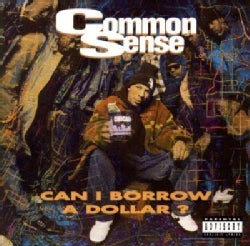 Common Sense - Can i Borrow a Dollar