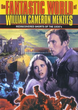 Fantastic World of William Cameron Menzies: A Collection of Historic Shorts (DVD)