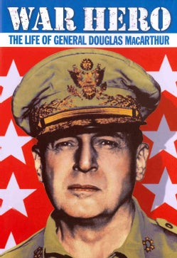 War Hero: The Life of General Douglas MacArthur (Plus Bonus WWII Newsreel Shorts) (DVD)