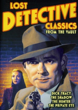 Lost Detective Classics From The Vault: The Hunter/The Shadow: House Of Mystery/The Private Eye/Dick Tracy: Shakey's Se... (DVD)