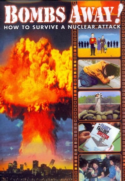 Bombs Away!: How To Survive A Nuclear Attack