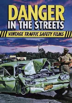 Danger In the Streets: Traffic Safety Films Of The Past (DVD)