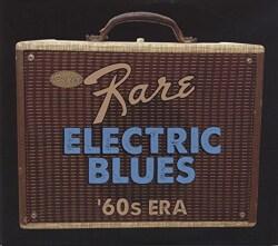 Various - Super Rare Electric Blues: 1960s Era