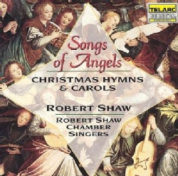 Robert Chorale Shaw - Songs of Angels