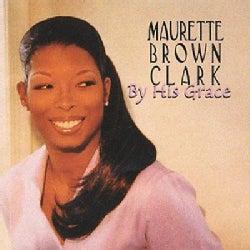 Maurette Brown Clark - By His Grace