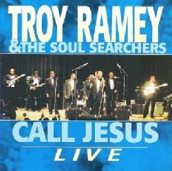 Troy Ramey - Call Jesus: Live