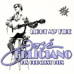 Jose Feliciano - Light My Fire: Greatest Hits