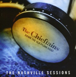 Chieftains - Down Old Plank Road Nashville Session