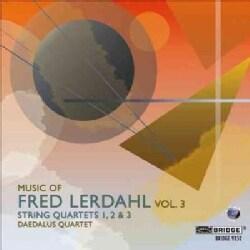Daedalus Quartet - Music Of Fred Lerdahl, Vol. 3