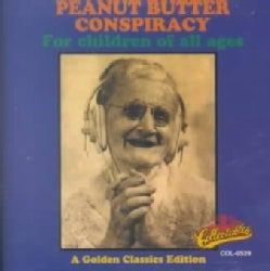 Peanut Butter Conspi - For Children of All Ages