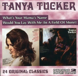 Tanya Tucker - What's Mama's Name/Would You Lay With Me