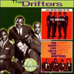 Drifters - Save the Last Dance for Me/Good Life with the Drifters