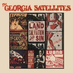 Georgia Satellites - In The Land Of Salvation And Sin