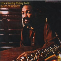 Hank Crawford - A Funky Thing To Do