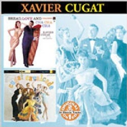 Xavier Cugat - Bread, Love & Cha Cha Cha/Cugat Cavalcade