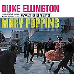 Duke Ellington - Duke Ellington Plays The Original Score From Walt Disney's Mary Poppins