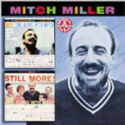 Mitch Miller - More Sing Along With Mitch/Still More Sing Along With Mitch