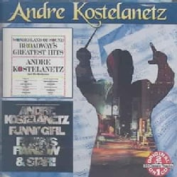 Andre Kostelanetz - Broadway's Greatest Hits/Andre Kostelanetz Plays Hits From Funny Girl, Finian's Rainbow & Star!