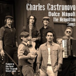 Charles Castronovo - Dolce Napoli: The Neapolitan Songs
