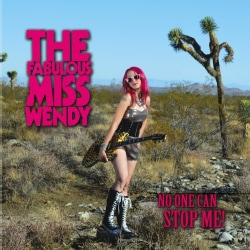 Fabulous Miss Wendy - No One Can Stop Me