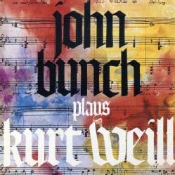 John Bunch - John Bunch Plays Kurt Weill