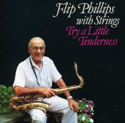 Flip Phillips - Try a Little Tenderness