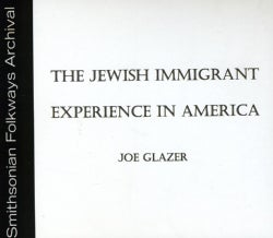 Joe Glazer - The Jewish Immigrant Experience In America