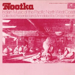 Various - Nootka Indian Music of the Pacific North West Coast
