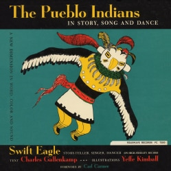 Swift Eagle - The Pueblo Indians: In Story, Song and Dance