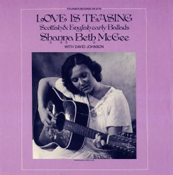 Shanna Beth McGee - Love Is Teasing: Scottish and English Early Ballads