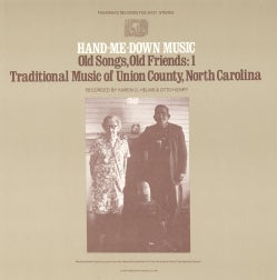 Various - Hand-Me-Down Music: Old Songs, Old Friends Vol. 1 Traditional Music of Union County, North Carolina