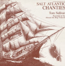 Tom Sullivan - Salt Atlantic Chanties