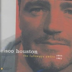 Cisco Houston - Folkway Years 1944-1961