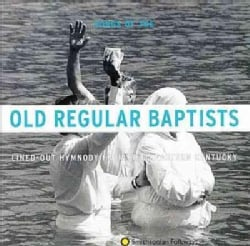 Old Regular Baptists - Songs of the Old Regular Baptists