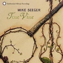 Mike Seeger - True Vine