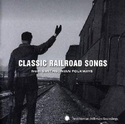 Various - Classic Railroad Songs From Smithsonian Folkways